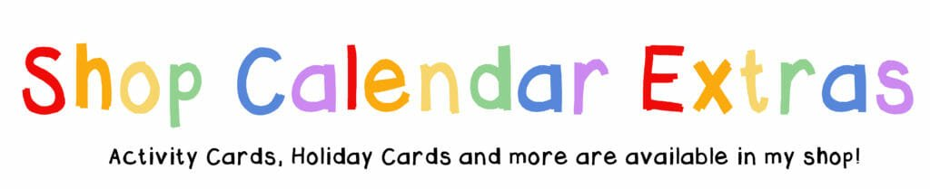 Shop Calendar Extras! Activity Cards, Holiday Cards and more are available in my shop!