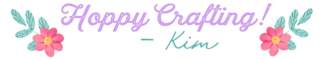 Hoppy Crafting! -Kim